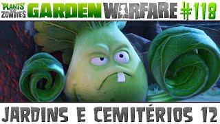 getlinkyoutube.com-Plants vs. Zombies Garden Warfare #118 - Jardins e Cemitérios 12 [60 FPS]