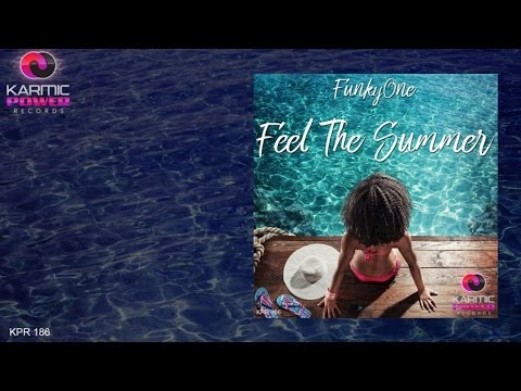 Voir la vidéo : FunkyOne - Feel The Summer
