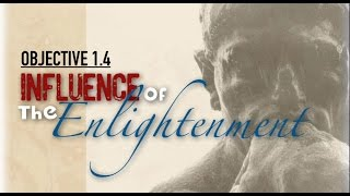 Objective 1. 4   Influence of the Enlightenment