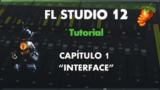 "getlinkyoutube.com-FL Studio 12 - Aprende a Manejarlo - Capítulo 1 - ""Interface"" - Tutorial"