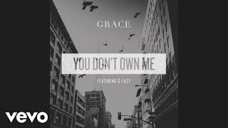 getlinkyoutube.com-Grace - You Don't Own Me (Audio) ft. G-Eazy