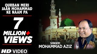 getlinkyoutube.com-Qurban Meri Jaan Mohmmad Ke naam Par Full (HD) Songs || Mohd. Aziz || T-Series Islamic Music