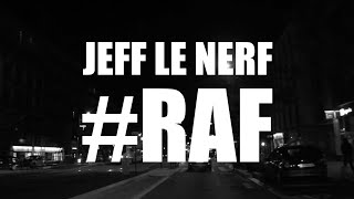 Jeff Le Nerf - #raf