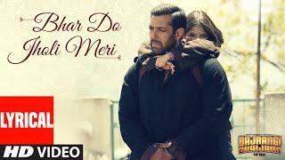 'Bhar Do Jholi Meri' Full Song With LYRICS   Adnan Sami | Bajrangi Bhaijaan | Salman Khan