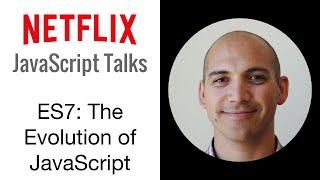 getlinkyoutube.com-Netflix JavaScript Talks - Version 7: The Evolution of JavaScript
