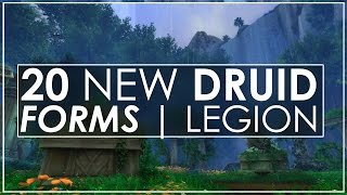 getlinkyoutube.com-WoW Legion: 20 New & Updated Druid Forms - All Races + Artifact Weapon Variants