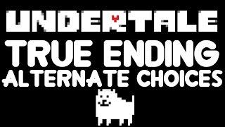 getlinkyoutube.com-Undertale True Ending: Alternate Choices