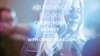 getlinkyoutube.com-How Abundance Blocks Choke Your Money Flow | Christie Sheldon