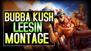 Bubba Kush Lee Sin Montage - Best Lee Sin Plays 2015~2016