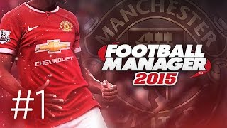 getlinkyoutube.com-Manchester United Career Mode #1 - Football Manager 2015 Let's Play - IT'S FINALLY HERE!