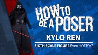 getlinkyoutube.com-How to be a Poser - Hot Toys' Kylo Ren