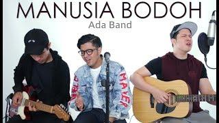 MANUSIA BODOH - ADA BAND (LIVE Cover) Ical   Ajay   Oskar