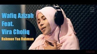 Wafiq Azizah Feat. Vira Choliq   Rahman Yaa Rahman   Procie Omah Rekam
