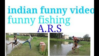 Indian best funny video . funny fishing