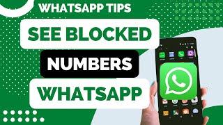 getlinkyoutube.com-How to see blocked numbers on Whatsapp
