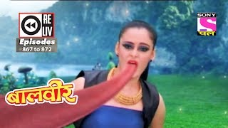 Weekly Reliv   Baalveer    10th Feb To 16th Feb 2018    Episode 867 To 872