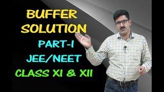 Buffer Solution Part 1 | JEE/NEET/XI & XII