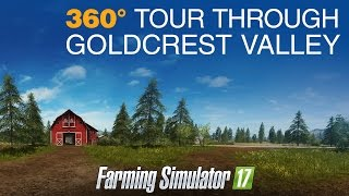 Farming Simulator 17 - 360° Tour Through Goldcrest Valley