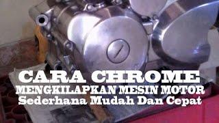 Cara Chrome Sederhana Cepat dan Mudah (Mengkilapkan Mesin Motor | Chrome Motors) [ How To Chrome ]