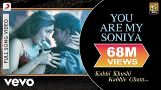 K3G - You Are My Soniya | Kareena Kapoor, Hrithik Roshan