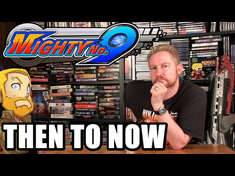 MIGHTY NO. 9 THEN TO NOW - Happy Console Gamer