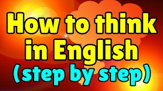 getlinkyoutube.com-How to Speak Fluent English: Learn to Think in English!