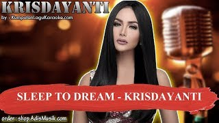 SLEEP TO DREAM -  KRISDAYANTI Karaoke