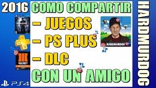 getlinkyoutube.com-COMO COMPARTIR JUEGOS + DLC + PS PLUS CON UN AMIGO - PS4   Hardmurdog