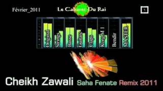 getlinkyoutube.com-Staifi 2011 Cheikh Zawali - Saha Fenate Remix By Y_Z_L