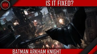getlinkyoutube.com-Batman Arkham Knight ► IS IT FIXED? -- Re-release Performance Review