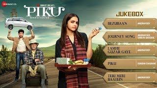 Piku Audio Jukebox | Deepika Padukone, Irrfan Khan & Amitabh Bachchan width=