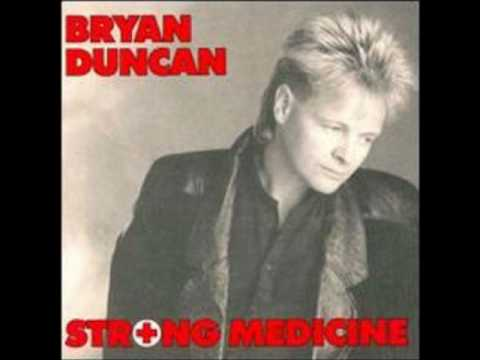 Bryan Duncan - Strong Medicine - Don't Ya Wanna Rap