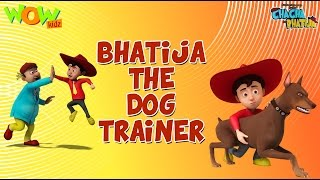 Bhatija The Dog Trainer - Chacha Bhatija - 3D Animation Cartoon for Kids - As seen on Hungama TV