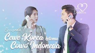 [LOVE DISTANCE] EPS 1: Cewe Korea Ketemu Cowo Indonesia! width=
