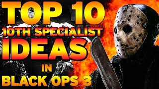 "getlinkyoutube.com-Top 10 ""10th Specialist Ideas"" in BLACK OPS 3 (Top 10 - Top Ten) Call of Duty"