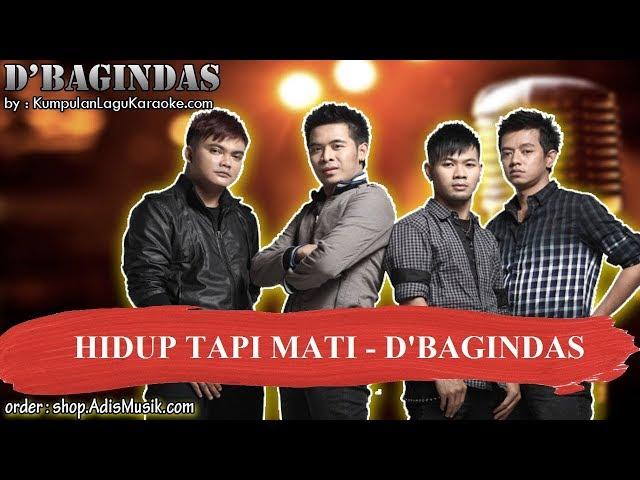 HIDUP TAPI MATI -  D'BAGINDAS Karaoke