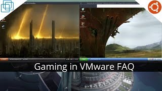 Gaming in VMware On Linux FAQ Q/A
