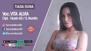 Vita Alvia   Tiada Guna (Official Music Video)
