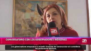 Conversatorio entre los gobernadores indígenas