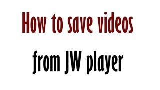 getlinkyoutube.com-How to save videos from JW player? Mozilla firefox