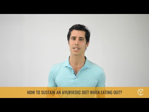 How To Sustain An Ayurvedic diet When Eating Out