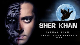 Sherkhan: Salman Khan Upcoming Bollywood Movie 2019 |Trailer |Fan Made