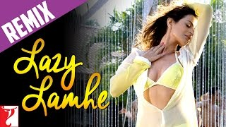 Remix Song - Lazy Lamhe - Remixed by: DJ Aqeel