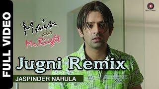 getlinkyoutube.com-Jugni Remix Full Video | Main Aur Mr. Riight | Jaspinder Narula | Shenaz Treasury & Barun Sobti