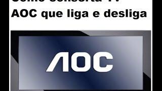 getlinkyoutube.com-Como conserta Tv AOC que liga e desliga