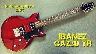 getlinkyoutube.com-IBANEZ GAX30 TR  - Review Guitar 220$