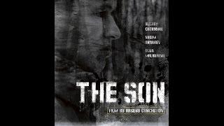 The Son (2014) A film by Arseny Gonchukov