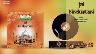 Jai Hindustani | Republic Day 2018 Special | Wo India Ka Shakespeare | Patriotic Song