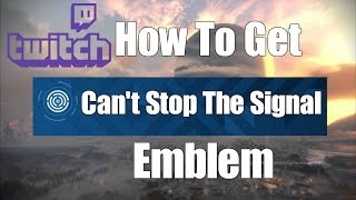Destiny how to get cant stop the signal emblem download video