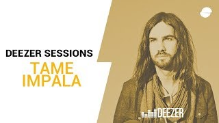 Tame Impala - Deezer Session - Let It Happen